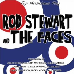 Top Musicians Play Rod Stewart & The Faces