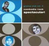 Groove Club, Vol. 2: Cambodia Rock Spectacular!