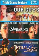 Triple Drama Feature: Our Guys/Swearing Allegiance/Lethal Lolita