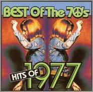 Best of the 70's: Hits of 1977