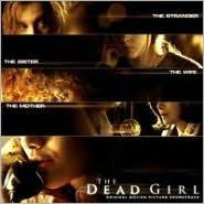 The Dead Girl [Original Motion Picture Soundtrack]