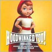 Hoodwinked Too! Hood vs. Evil [Original Score]