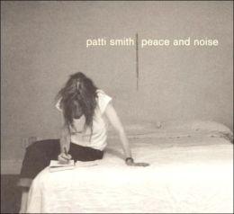 Peace & Noise (Patti Smith)