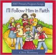 I'll Follow Him in Faith: 2007 Primary Theme