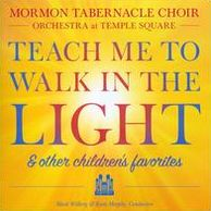 Teach Me to Walk in the Light & Other Children's Favorites