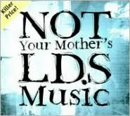 Not Your Mother's LDS Music, Vol. 1