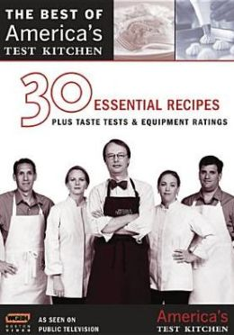 Best of America's Test Kitchen: 30 Essential Recipes