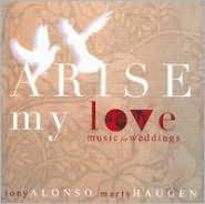 Arise My Love: Music For Weddings