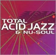 Total Acid Jazz and Nu-Soul Mix