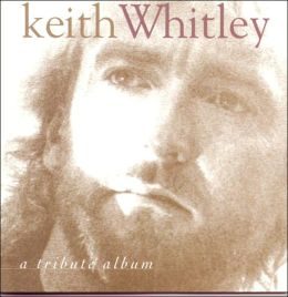 Keith Whitley: Tribute