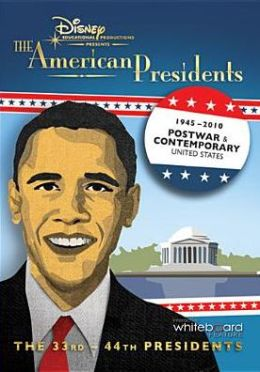 The American Presidents: 1945-2010 - The 33rd-44th Presidents
