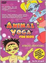 Animal Yoga for Kids: Yoga Safari to the African Plains