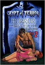 Crypt of Terror: Horror from South of the Border, Vol. 2