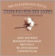 The Sucarnochee Revue Presents Music of the New South