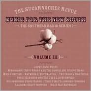 Sucarnochee Revue: Music for the New South, Vol. 3