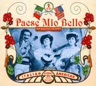 Paese Mio Bello (My Beautiful Country): Historic Italian American Recordings 1911-1939