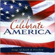 Celebrate America: Songs of Faith & Freedom