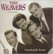 Goodnight Irene: The Weavers, 1949-1953