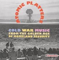 Atomic Platters: Cold War Music from the Golden Age