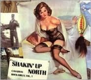 Shakin' Up North: Canadian Rockabilly, Vol. 1