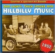Dim Lights, Thick Smoke and Hillbilly Music: 1952