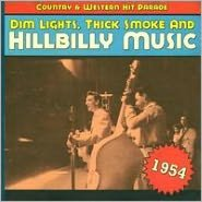 Dim Lights, Thick Smoke and Hillbilly Music: 1954