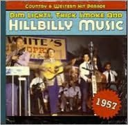 Dim Lights, Thick Smoke and Hillbilly Music: 1957