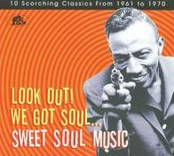 Look Out! We Got Soul: Sweet Soul Music
