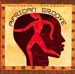 Putumayo Presents: African Groove