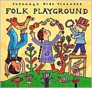 Putumayo Kids Presents: Folk Playground