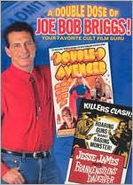 Double Dose of Joe Bob Briggs