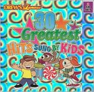Drew's Famous 30 Greatest Hits Sung by Kids