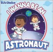 DJ's Choice: I Wanna Be an Astronaut