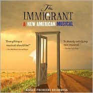 The Immigrant: A New American Musical [Original Cast]