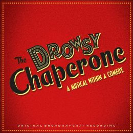 The Drowsy Chaperone [Original Broadway Cast Recording]