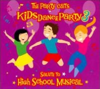 Kids Dance Party, Vol. 3: Salute To High School Musical
