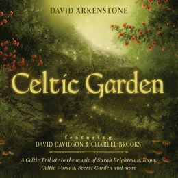 Celtic Garden: A Celtic Tribute to the Music Of Sarah Brightman, Enya, Celtic Woman, Se