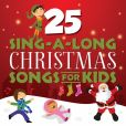 CD Cover Image. Title: 25 Sing-A-Long Christmas Songs For Kids, Artist: Songtime Kids