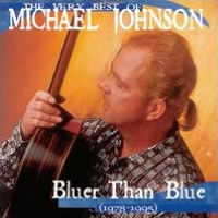 The Very Best of Michael Johnson: Bluer Than Blue
