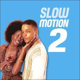 Slow Motion, Vol. 2