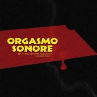 Orgasmo Sonore: Revisiting Obscure Film Music 2 [LP/CD] [Limited Edition]