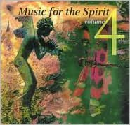 Music for the Spirit, Vol. 4