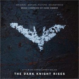 The Dark Knight Rises [Original Motion Picture Soundtrack]