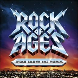 Rock of Ages [Original Broadway Cast Recording]