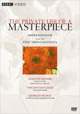 The Private Life of a Masterpiece: Impressionism and Post Impressionism