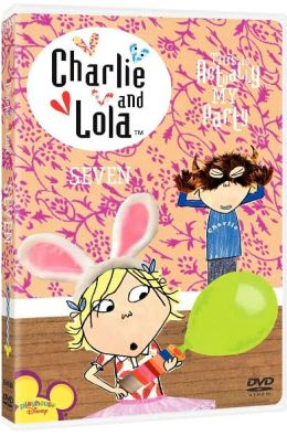 Charlie and Lola, Vol. 7: This Is Actually My Party