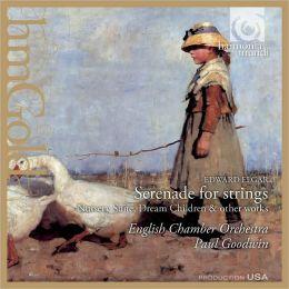 Elgar: Serenade for Strings; Nursery Suite; Dream Children