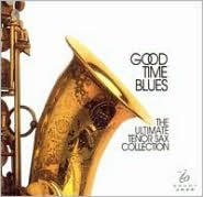 Good Time Blues: The Ultimate Tenor Sax Collection