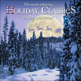 The Most Relaxing Holiday Classics in the Universe!