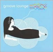 Groove Lounge [EMI]